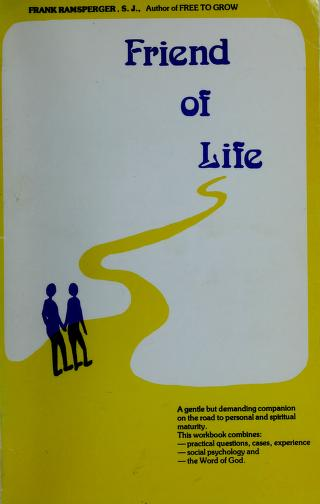 Cover of: Friend of life   Francis A. Ramsperger